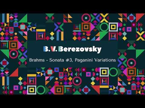 Boris Berezovsky - Brahms - Sonata n°3, Paganini Variations
