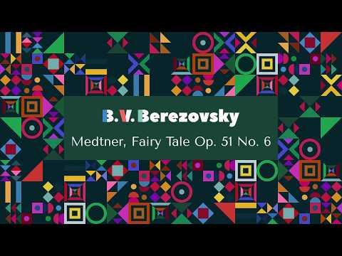 Boris Berezovsky - Medtner, Fairy Tale Op. 51 No. 6